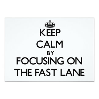 "Keep Calm by focusing on The Fast Lane 5"" X 7"" Invitation Card"