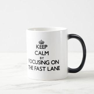 Keep Calm by focusing on The Fast Lane Coffee Mug