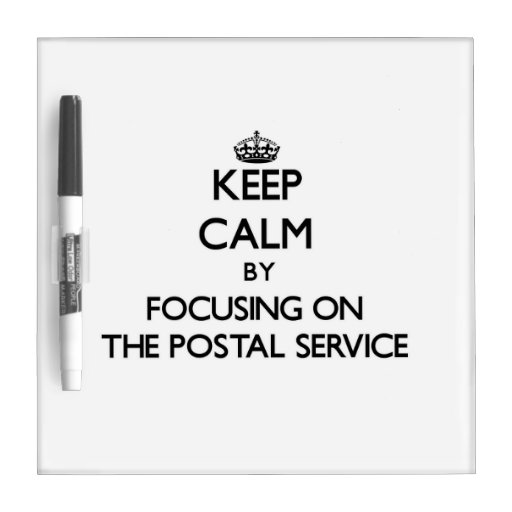 Keep Calm by focusing on The Postal Service Dry Erase Whiteboard