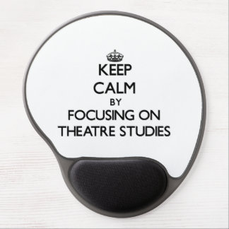 Keep calm by focusing on Theatre Studies Gel Mouse Pad