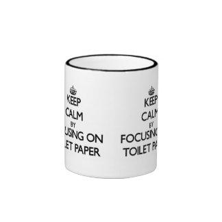 Keep Calm by focusing on Toilet Paper Ringer Mug