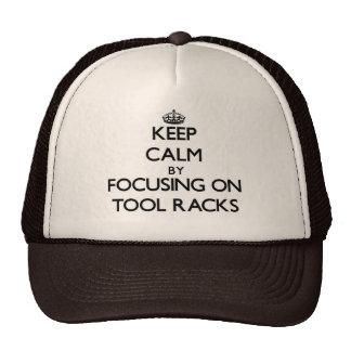 Keep Calm by focusing on Tool Racks Trucker Hat