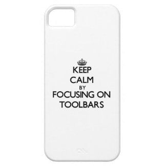 Keep Calm by focusing on Toolbars iPhone 5 Covers