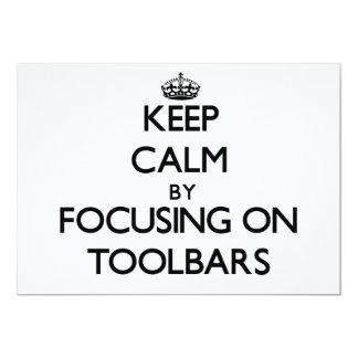 "Keep Calm by focusing on Toolbars 5"" X 7"" Invitation Card"