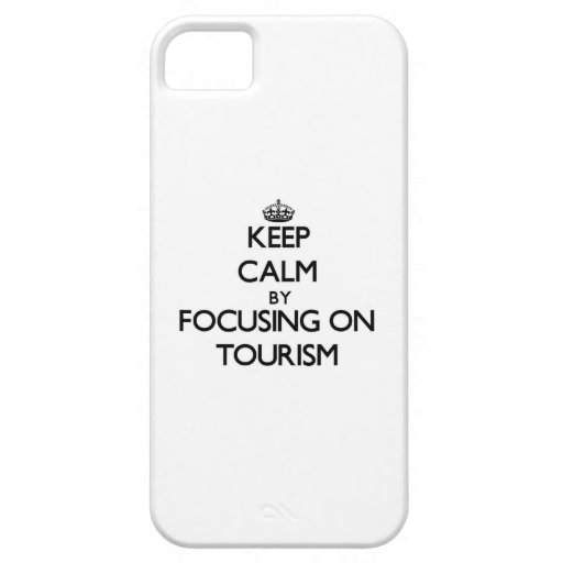 Keep Calm by focusing on Tourism iPhone 5 Covers