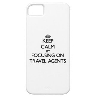 Keep Calm by focusing on Travel Agents iPhone 5 Case
