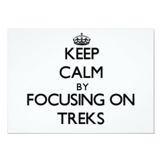 Keep Calm by focusing on Treks 13 Cm X 18 Cm Invitation Card