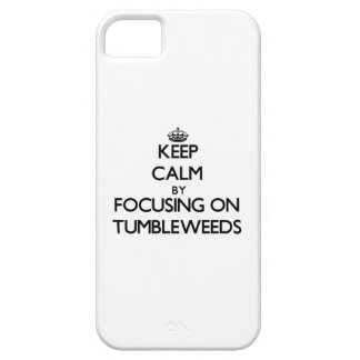 Keep Calm by focusing on Tumbleweeds iPhone 5 Cover
