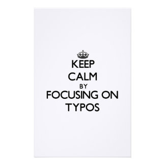Keep Calm by focusing on Typos Stationery Design