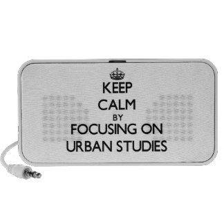 Keep calm by focusing on Urban Studies Speaker