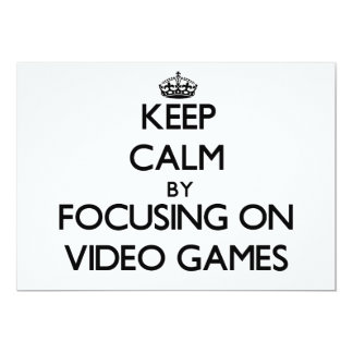 Keep Calm by focusing on Video Games Invitation