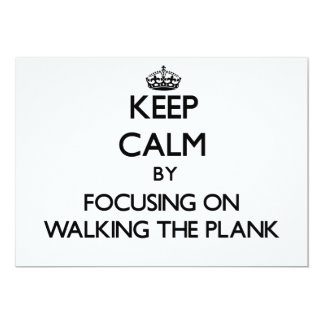 Keep Calm by focusing on Walking The Plank Invite