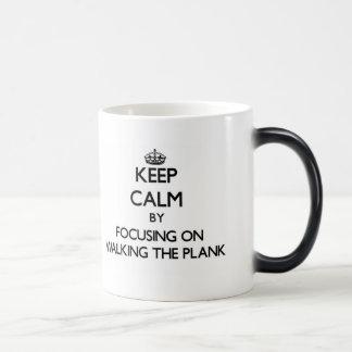 Keep Calm by focusing on Walking The Plank Coffee Mugs