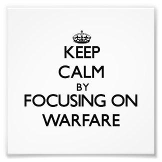 Keep Calm by focusing on Warfare Photo Art