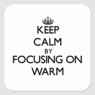 Keep Calm by focusing on Warm Stickers