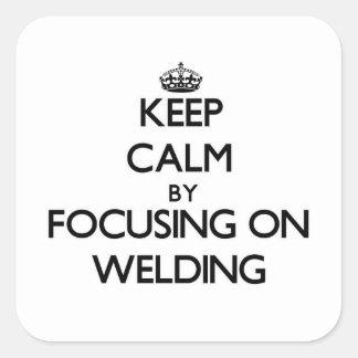 Keep calm by focusing on Welding Sticker