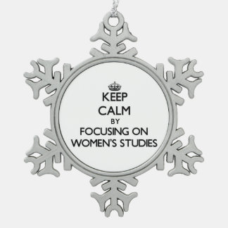 Keep calm by focusing on Women S Studies Ornaments