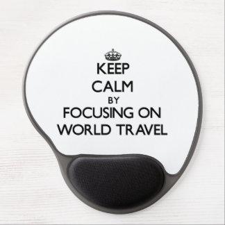Keep Calm by focusing on World Travel Gel Mousepads
