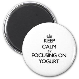 Keep Calm by focusing on Yogurt 6 Cm Round Magnet