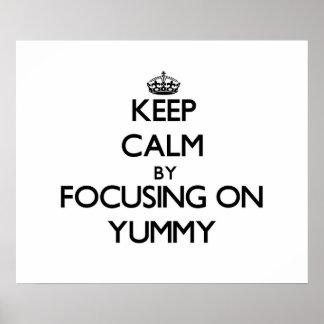 Keep Calm by focusing on Yummy Print