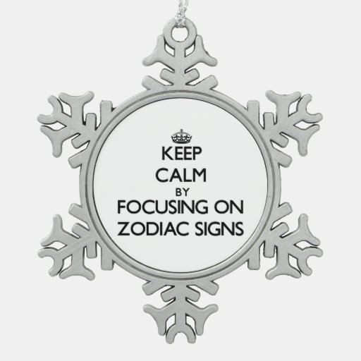 Keep Calm by focusing on Zodiac Signs Ornament