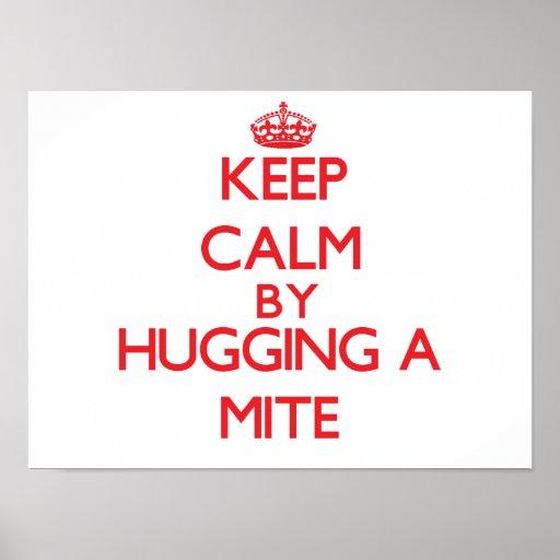 Keep calm by hugging a Mite Print