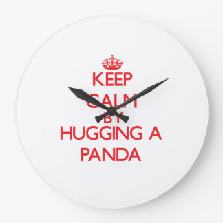 Keep calm by hugging a Panda Large Clock