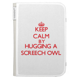 Keep calm by hugging a Screech Owl Case For Kindle