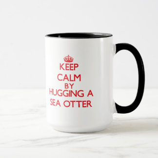 Keep calm by hugging a Sea Otter Mug