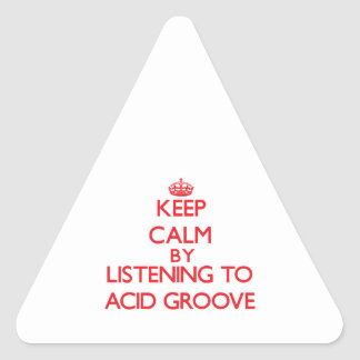 Keep calm by listening to ACID GROOVE Stickers