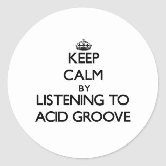Keep calm by listening to ACID GROOVE Sticker