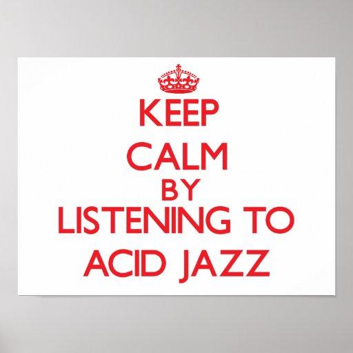Keep calm by listening to ACID JAZZ Print