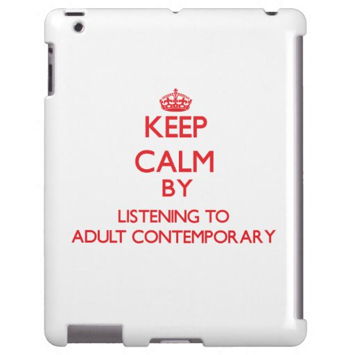Keep calm by listening to ADULT CONTEMPORARY