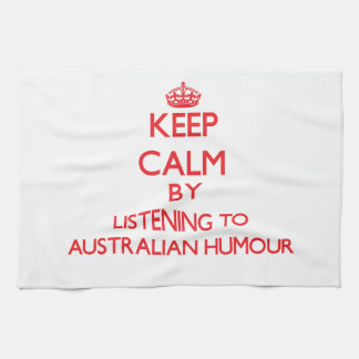 Keep calm by listening to AUSTRALIAN HUMOUR Towel