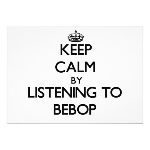 Keep calm by listening to BEBOP Announcement
