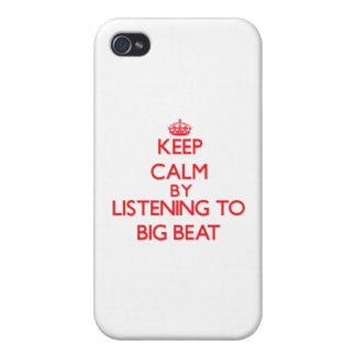 Keep calm by listening to BIG BEAT Cases For iPhone 4