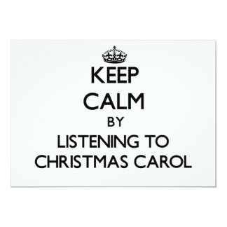 Keep calm by listening to CHRISTMAS CAROL Invite