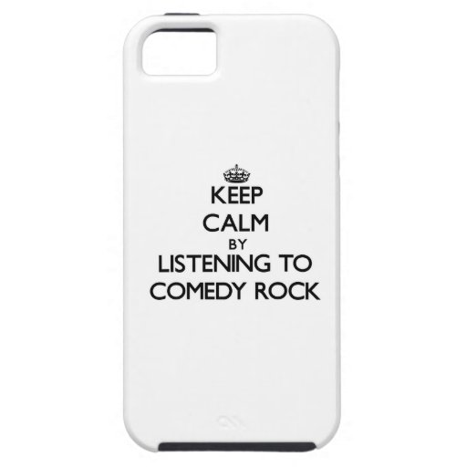 Keep calm by listening to COMEDY ROCK iPhone 5 Case