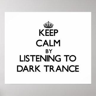 Keep calm by listening to DARK TRANCE Print