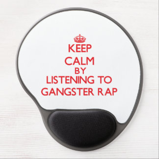 Keep calm by listening to GANGSTER RAP Gel Mousepads