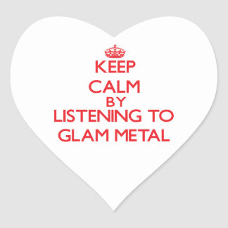 Keep calm by listening to GLAM METAL Heart Sticker