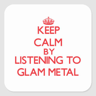 Keep calm by listening to GLAM METAL Sticker