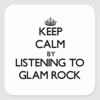 Keep calm by listening to GLAM ROCK Stickers