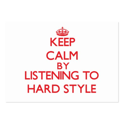 Keep calm by listening to HARD STYLE Business Card Templates