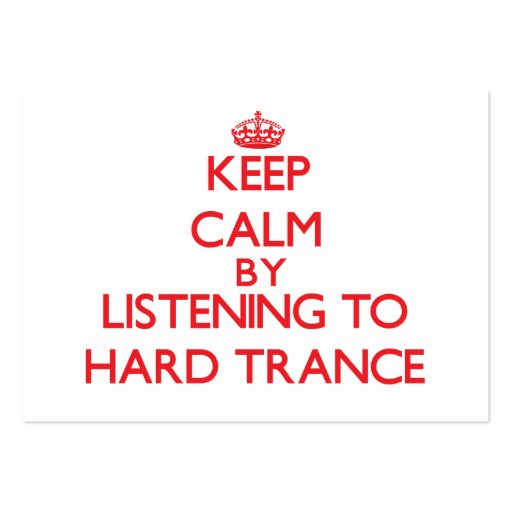 Keep calm by listening to HARD TRANCE Business Card Templates