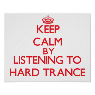 Keep calm by listening to HARD TRANCE Print