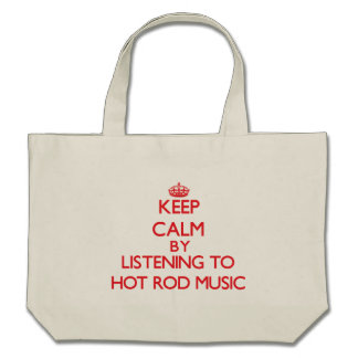 Keep calm by listening to HOT ROD MUSIC Tote Bag