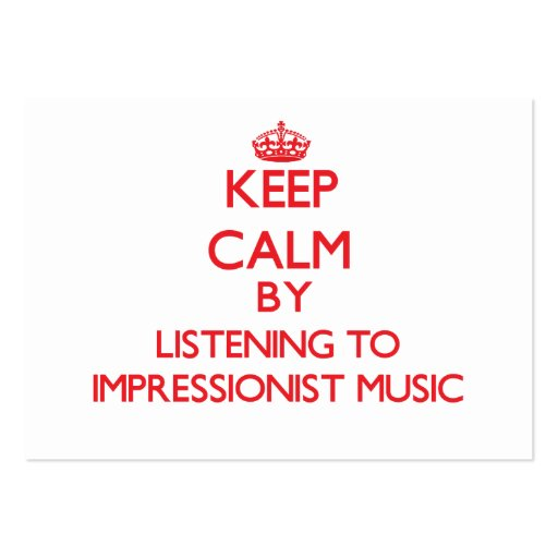 Keep calm by listening to IMPRESSIONIST MUSIC Business Card Templates