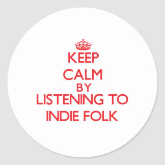 Keep calm by listening to INDIE FOLK Stickers