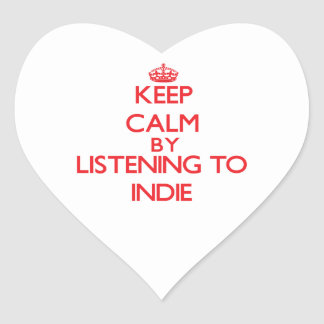 Keep calm by listening to INDIE Heart Sticker